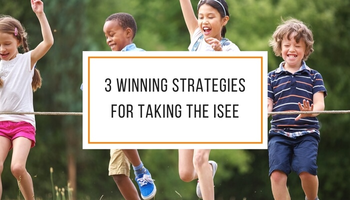 3 Winning Strategies for Taking the ISEE